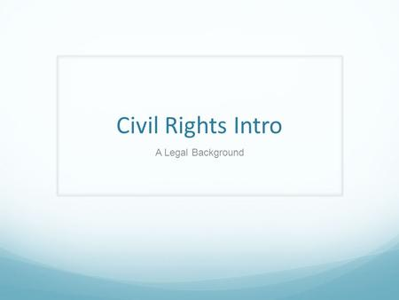 Civil Rights Intro A Legal Background. Reconstruction Amendments.