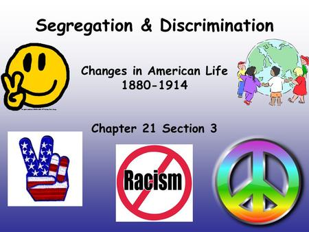 Segregation & Discrimination