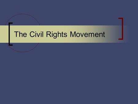 The Civil Rights Movement. Introduction to the Civil Rights Movement After the Civil War 1861-1865, the federal government made strides toward equality.