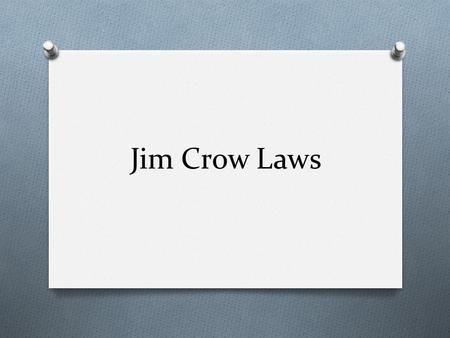 Jim Crow Laws. Who was Jim Crow? O The name Jim Crow is often used to describe the segregation laws, rules, and customs which arose after Reconstruction.
