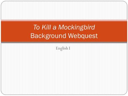 English I To Kill a Mockingbird Background Webquest.