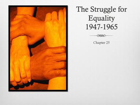 the struggle to gain equality a study Race and equality in the academy: rethinking higher education actors and the struggle for equality in the post-world war ii period the journal of higher education,82 (2), 121-153.