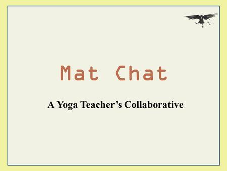 Mat Chat A Yoga Teacher's Collaborative. When a beginner cannot access a pose the teacher must ask themselves… is it lack of ability or lack of body awareness?