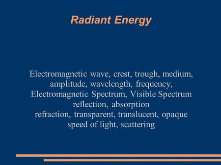 Radiant Energy Electromagnetic wave, crest, trough, medium,