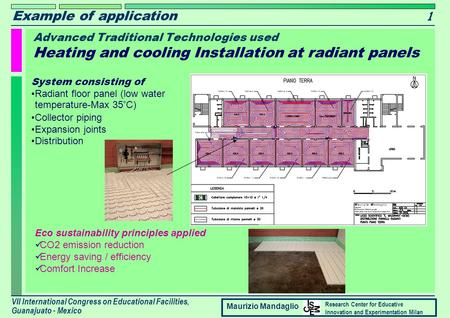 Advanced Traditional Technologies used Heating and cooling Installation at radiant panels 1 VII International Congress on Educational Facilities, Guanajuato.