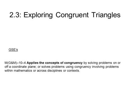 2.3: Exploring <strong>Congruent</strong> <strong>Triangles</strong>