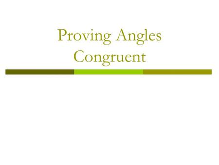 Proving Angles Congruent.  Vertical Angles: Two angles whose sides form two pairs of opposite rays; form two pairs of congruent angles 1 2 3 4