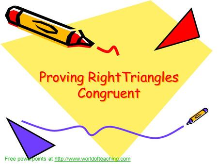 Proving RightTriangles Congruent Free powerpoints at