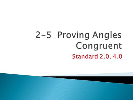 Standard 2.0, 4.0.  Angles formed by opposite rays.