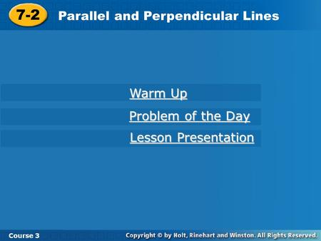 7-2 Parallel and Perpendicular Lines Warm Up Problem of the Day