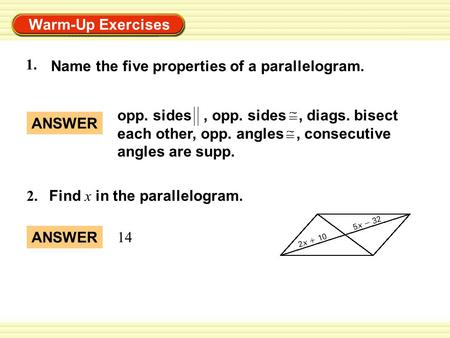1. Name the five properties of a parallelogram. ANSWER