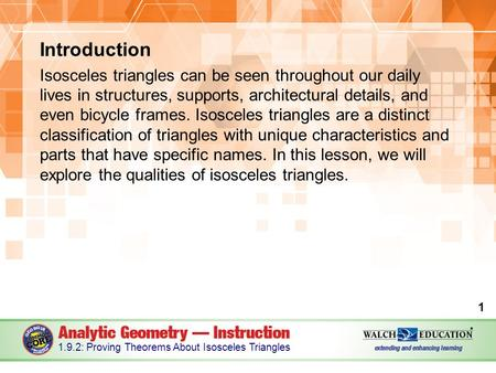 Introduction Isosceles triangles can be seen throughout our daily lives in structures, supports, architectural details, and even bicycle frames. Isosceles.