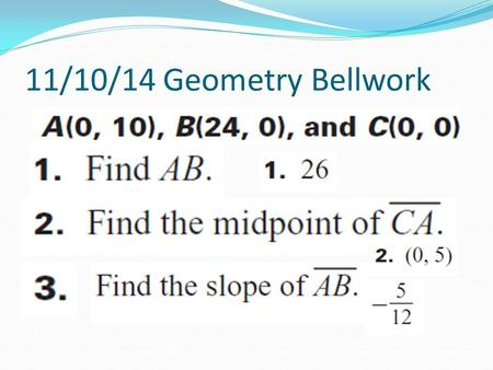 11/10/14 Geometry Bellwork. Formulas to Remember.