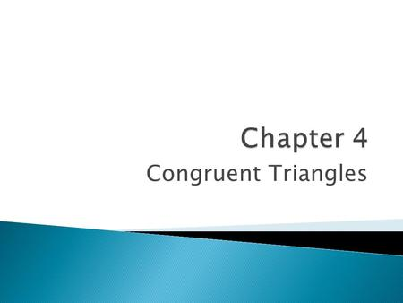 Congruent Triangles.  Congruent figures- ◦ They have exactly the same shape. ◦ All parts of one figure are congruent to the corresponding parts of the.