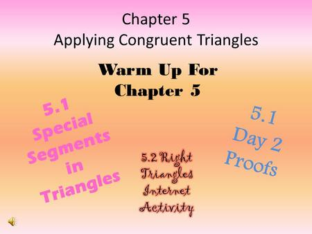 Chapter 5 Applying Congruent Triangles
