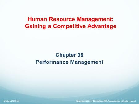Chapter 08 Performance Management Copyright © 2013 by The McGraw-Hill Companies, Inc. All rights reserved. McGraw-Hill/Irwin Human Resource Management: