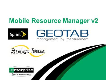 Mobile Resource Manager v2. Core Pillars  Engine - High fuel costs, vehicle maintenance  Productivity - Customers expect increasing levels of service.