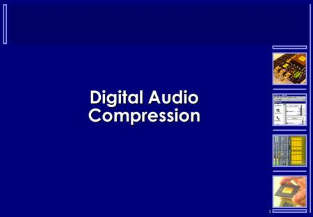 1 Digital Audio Compression. 2 Formats  There are many different formats for storing and communicating digital audio:  CD audio  Wav  Aiff  Au 
