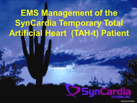 EMS Management of the SynCardia Temporary Total Artificial Heart (TAH-t) Patient Clinical-xxx Rev001.
