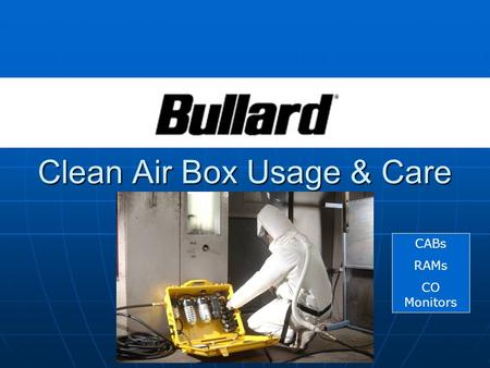 Clean Air Box Usage & Care CABs RAMs CO Monitors.