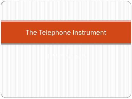 The Telephone Instrument