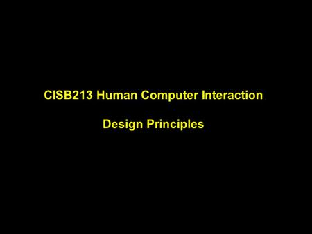 CISB213 Human Computer Interaction Design Principles