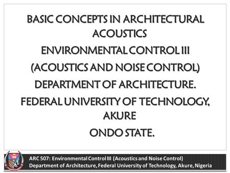 BASIC CONCEPTS IN ARCHITECTURAL ACOUSTICS ENVIRONMENTAL CONTROL III