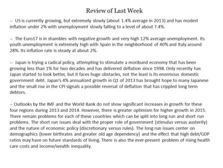 Review of Last Week -- US is currently growing, but extremely slowly (about 1.4% average in 2013) and has modest inflation under 2% with unemployment slowly.