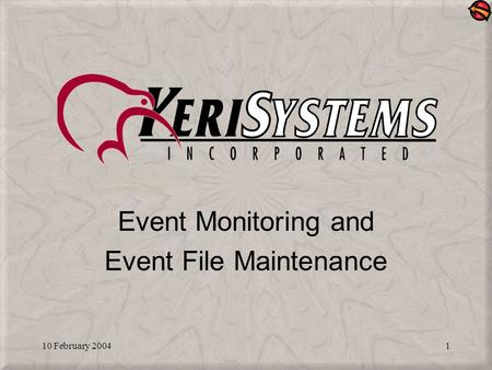 10 February 20041 Event Monitoring and Event File Maintenance.