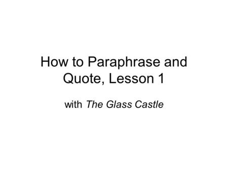 How to Paraphrase and Quote, Lesson 1