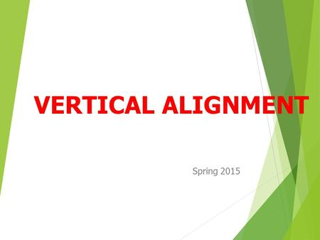 VERTICAL ALIGNMENT Spring 2015.