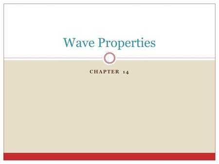 Wave Properties Chapter 14.