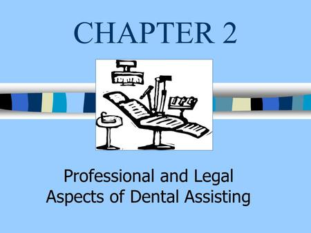 Professional and Legal Aspects of Dental Assisting