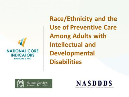 Race/Ethnicity and the Use of Preventive Care Among Adults with Intellectual and Developmental Disabilities.