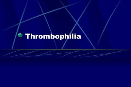 Thrombophilia. Now considered a multicausal disease, with an interplay of acquired and genetic thrombotic risk factors Approximately half of venous thromboembolic.