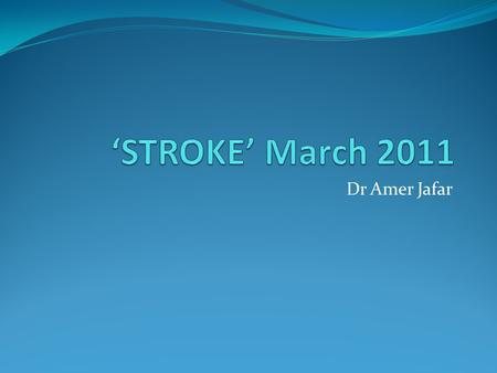 Dr Amer Jafar. Early Dementia After First-Ever Stroke From 1985 to 2008, overall first-ever strokes occurring within the population of the city of Dijon,