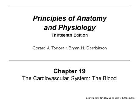 Principles of Anatomy and Physiology Thirteenth Edition Chapter 19 ...