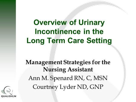 Overview of Urinary Incontinence in the Long Term Care Setting