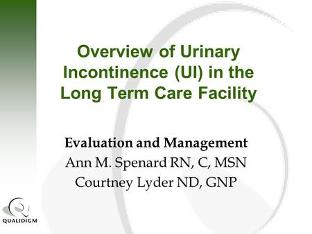 Overview of Urinary Incontinence (UI) in the Long Term Care Facility