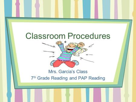 Mrs. Garcia's Class 7th Grade Reading and PAP Reading