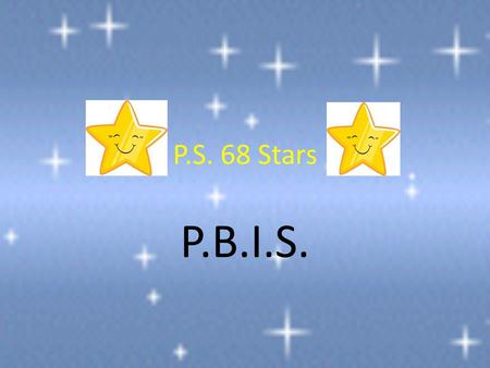 P.S. 68 Stars P.B.I.S.. Table of contents Safe Thoughtful And Respectful.