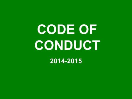 CODE OF CONDUCT 2014-2015. DAY ONE STUDENT BEHAVIOR EXPECTATIONS Respectful Responsible Ready.