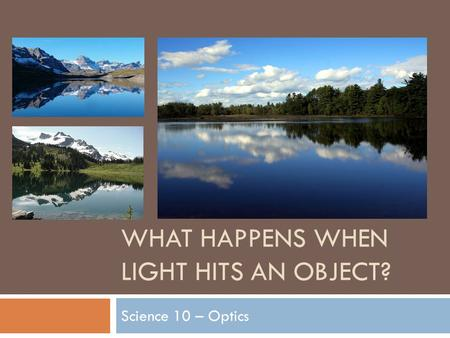 What happens when light hits an object?