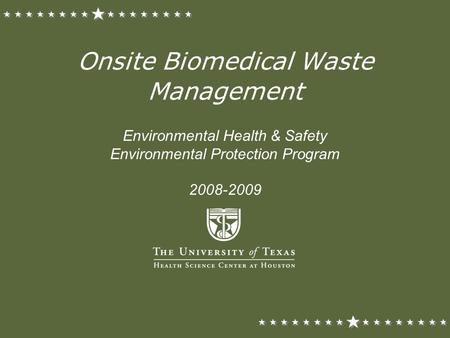 Onsite Biomedical Waste Management Environmental Health & Safety Environmental Protection Program 2008-2009.