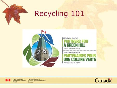Recycling 101. Overview 1.Partners for a Green Hill Recycling Program. 2.What is not recyclable? 3.What happens to recyclable materials?
