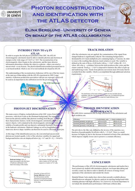INTRODUCTION TO e/ ɣ IN ATLAS In order to acquire the full physics potential of the LHC, the ATLAS electromagnetic calorimeter must be able to identify.