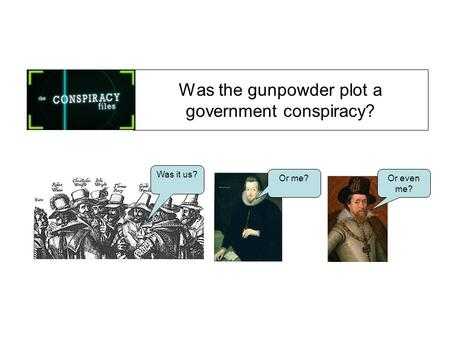 Was the gunpowder plot a government conspiracy?