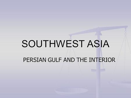 SOUTHWEST ASIA PERSIAN GULF AND THE INTERIOR. ANCIENT HISTORY Cultural Hearths Cultural Hearths Centers <strong>of</strong> ideas, innovations and ideologies that change.