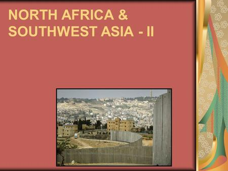 NORTH AFRICA & SOUTHWEST ASIA - II. THE IMPACT OF OIL HIGH INCOMES MODERNIZATION INDUSTRIALIZATION INTRA-REALM MIGRATION INTER-REALM MIGRATION REGIONAL.