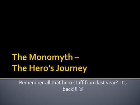 Remember all that hero stuff from last year? It's back!!!